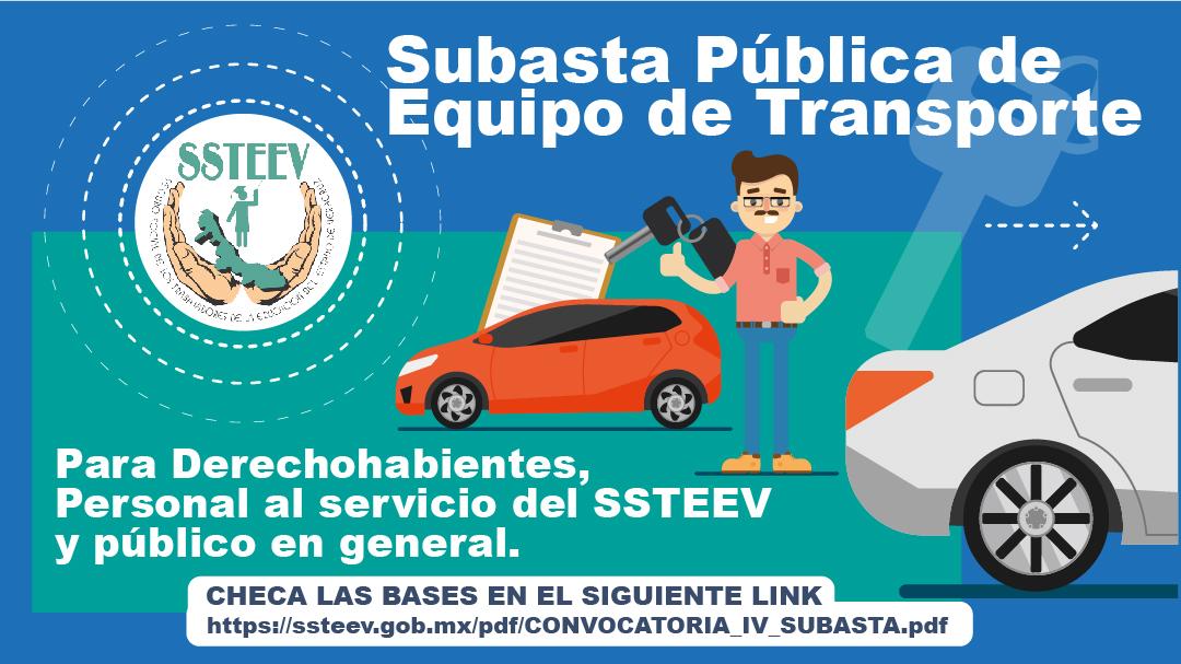 Subasta Pública de Equipo de Transporte para Derechohabientes, Personal al servicio del SSTEEV y público en general.